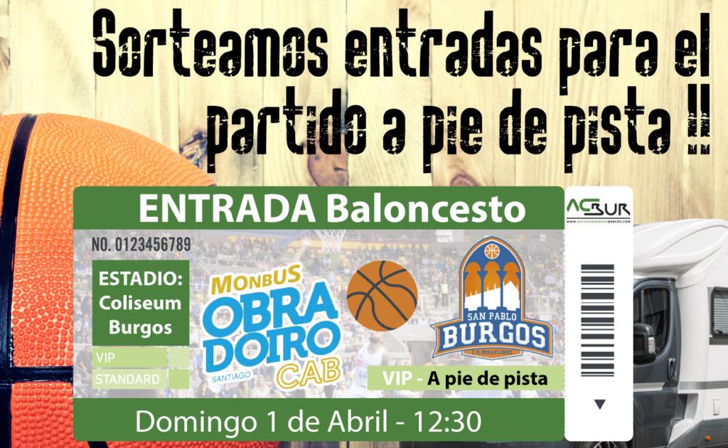 Sorteo de entradas para el partido de Baloncesto San Pablo Burgos vs Monbus Obradoiro CAB
